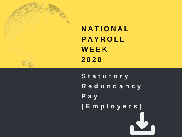 National Payroll Week 2020 - Statutory Redundancy Pay (Employers)