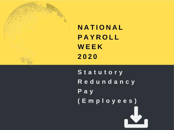 National Payroll Week 2020 - Statutory Redundancy Pay (Employees)
