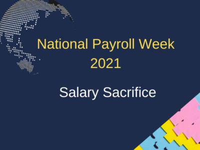 National Payroll Week 2021 - Salary Sacrifice