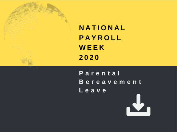 National Payroll Week 2020 - Parental Bereavement Leave